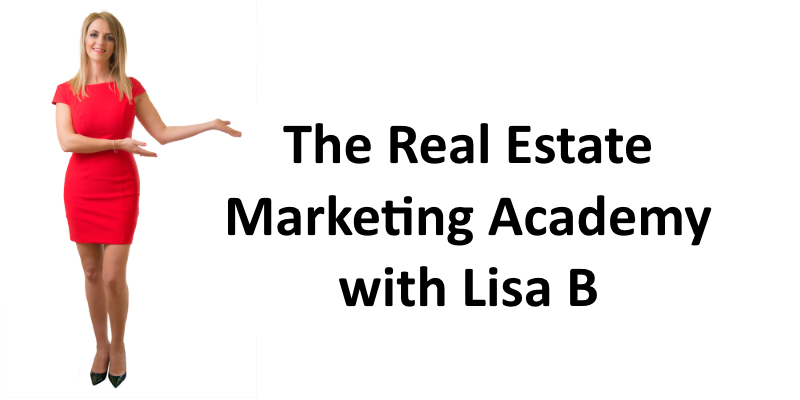 Real Estate Marketing Academy with Lisa B.