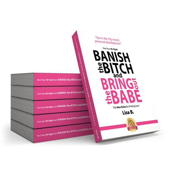 Banish The Bitch and Bring Out The Babe - Paperback