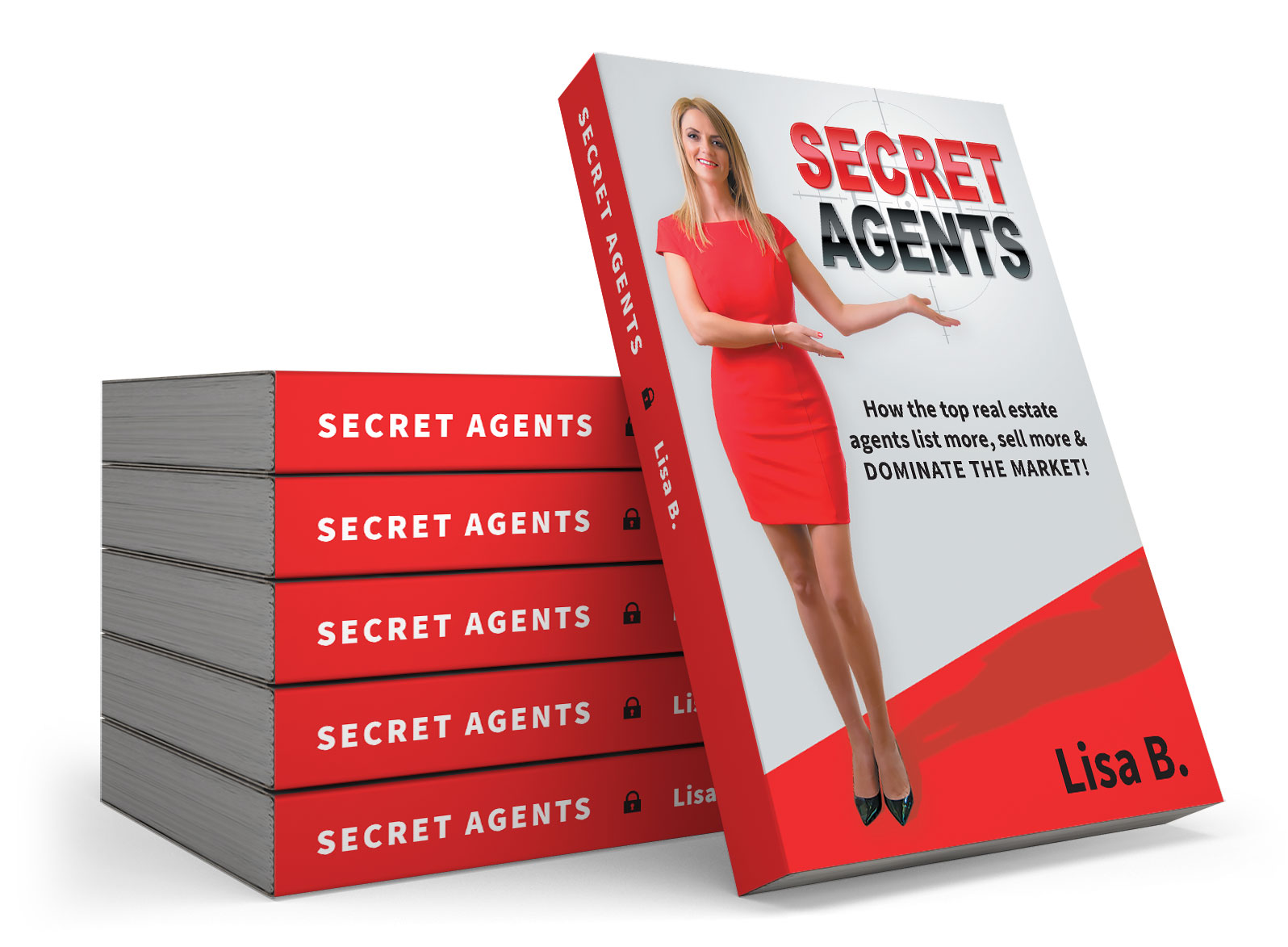 PAPERBACK: Secret Agents: How the top real estate agents list more, sell more & DOMINATE THE MARKET!
